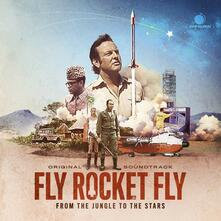 Fly Rocket Fly (Colonna sonora) - Vinile LP