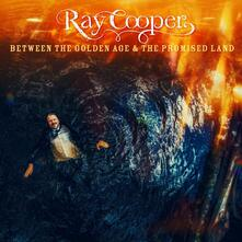 Between the Golden Age & the Promised Land (Coloured Vinyl) - Vinile LP di Ray Cooper