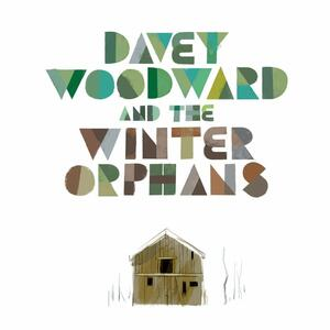 Davey Woordward and the Winter Orphans - Vinile LP di Davey Woodward,Winter Orphans