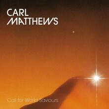 Call for World Saviours - Vinile LP di Carl Matthews