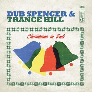 Christmas in Dub - Vinile LP di Dub Spencer & Trance Hill