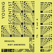 Results, Not Answers - Vinile LP di Young Scientist