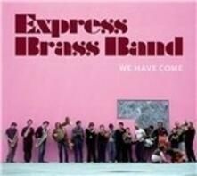 We Have Come - Vinile LP di Express Brass Band