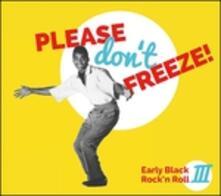 Please Don't Freeze - Vinile LP