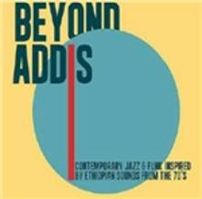 Beyond Addis. Contemporary Fazz & Funk Inspired by Ethiopian Sonds from the Seventies - Vinile LP