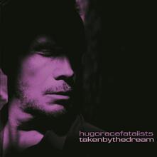 Taken by the Dream - Vinile LP di Hugo Race Fatalists
