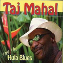 Taj Mahal & the Hula Blues - Vinile LP di Taj Mahal