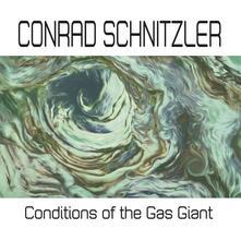 Conditions of the Gas Giant - Vinile LP di Conrad Schnitzler