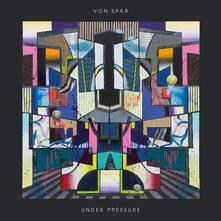 Under Pressure - Vinile LP di Von Spar