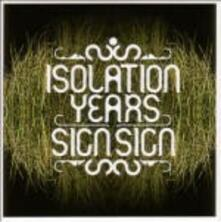 Sign Sign - Vinile LP di Isolation Years