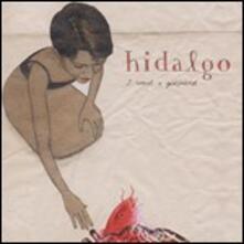 I Want a Friend - Vinile LP di Hidalgo