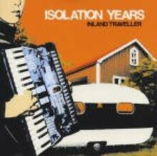 Inland Traveller - Vinile LP di Isolation Years
