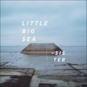 Sister - Vinile LP di Little Big Sea