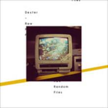 Raw Random Files - Vinile LP di Dexter