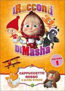 I racconti di Masha. Vol. 1. Cappuccetto Rosso e altre storie - DVD