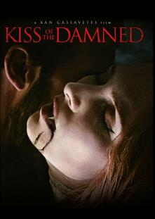 Kiss of the Damned<span>.</span> Limited Edition di Xan Cassavetes - DVD