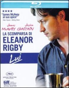 La scomparsa di Eleanor Rigby. Lui di Ned Benson - Blu-ray