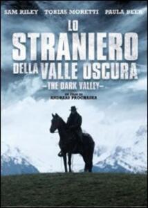 Lo straniero della Valle Oscura. The Dark Valley di Andreas Prochaska - DVD