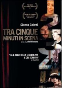 Tra cinque minuti in scena di Laura Chiossone - DVD