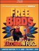 Cover Dvd Free Birds - Tacchini in fuga