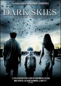 Dark Skies. Oscure presenze di Scott Stewart - DVD