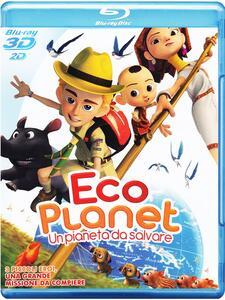 Eco Planet. Un pianeta da salvare 3D di Kompin Kemgumnird - Blu-ray + Blu-ray 3D