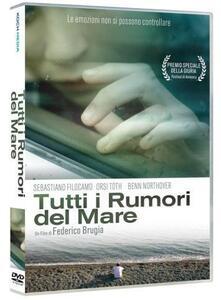 Tutti i rumori del mare di Federico Brugia - DVD