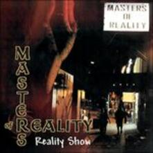 Reality Show (140 gr. Picture Disc) - Vinile LP di Masters of Reality