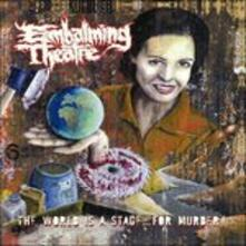 World Is a Stage For - Vinile LP di Embalming Theatre