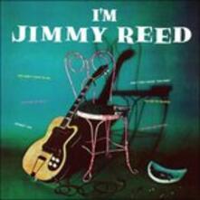 I'm Jimmy Reed - Vinile LP di Jimmy Reed