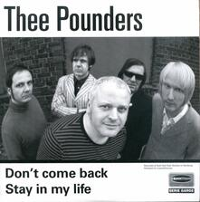 Thee Pounders - Don't Come Back - Stay in My Life - Vinile 7''