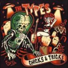 Chicks and Tricks - Vinile LP di Types