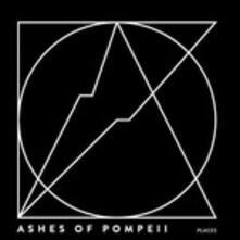 Places - Vinile LP di Ashes of Pompeii