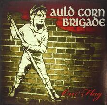 Our Flag - Vinile 10'' di Auld Corn Brigade