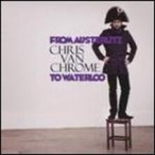 From Austerlitz to Waterloo - Vinile LP di Chris Van Chrome