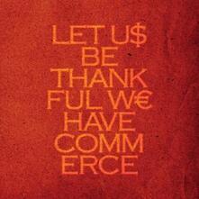 Let Us Be Thankful We Have Commerce - Vinile LP di Talvihorros