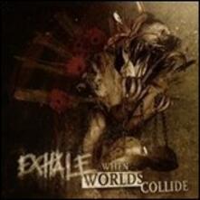 When Worlds Collide - Vinile LP di Exhale