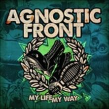 My Life My Way - Vinile LP di Agnostic Front