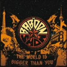 World Is Bigger Than You - Vinile LP di Baboon Show