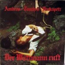 Der Watzmann Ruft (Remastered) - Vinile LP di Wolfgang Ambros,Manfred Tauchen,Joesi Prokopetz