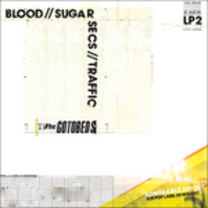 Blood - Sugar - Secs - Traffic - Vinile LP di Gotobeds