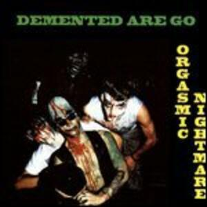 Orgasmic - Vinile LP di Demented Are Go