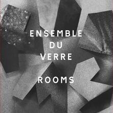 Rooms - Vinile LP di Ensemble du Verre