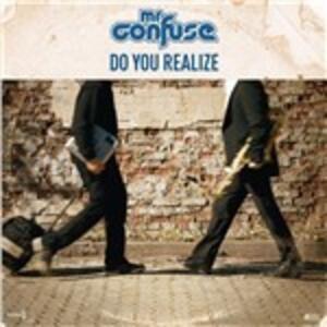 Do You Realize - Vinile LP di Mr. Confuse