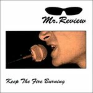 Keep the Fire Burning - Vinile LP di Mr. Review