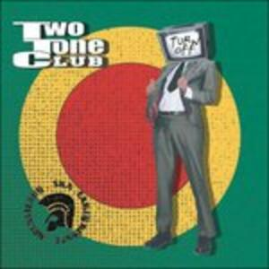 Turn Off - Vinile LP di Two Tone Club