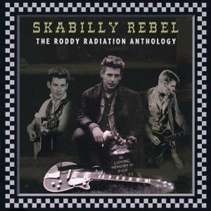 Skabilly Rebel. The Roddy Radiation Anthology - Vinile LP di Roddy Radiation