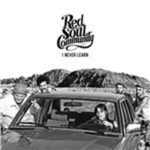 I Never Learn - Vinile LP di Red Soul Community