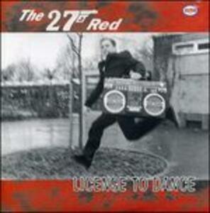 License to Dance - Vinile 7'' di 27 Red