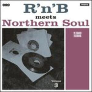 R'n'B Meets Northern Soul vol.3 - Vinile LP